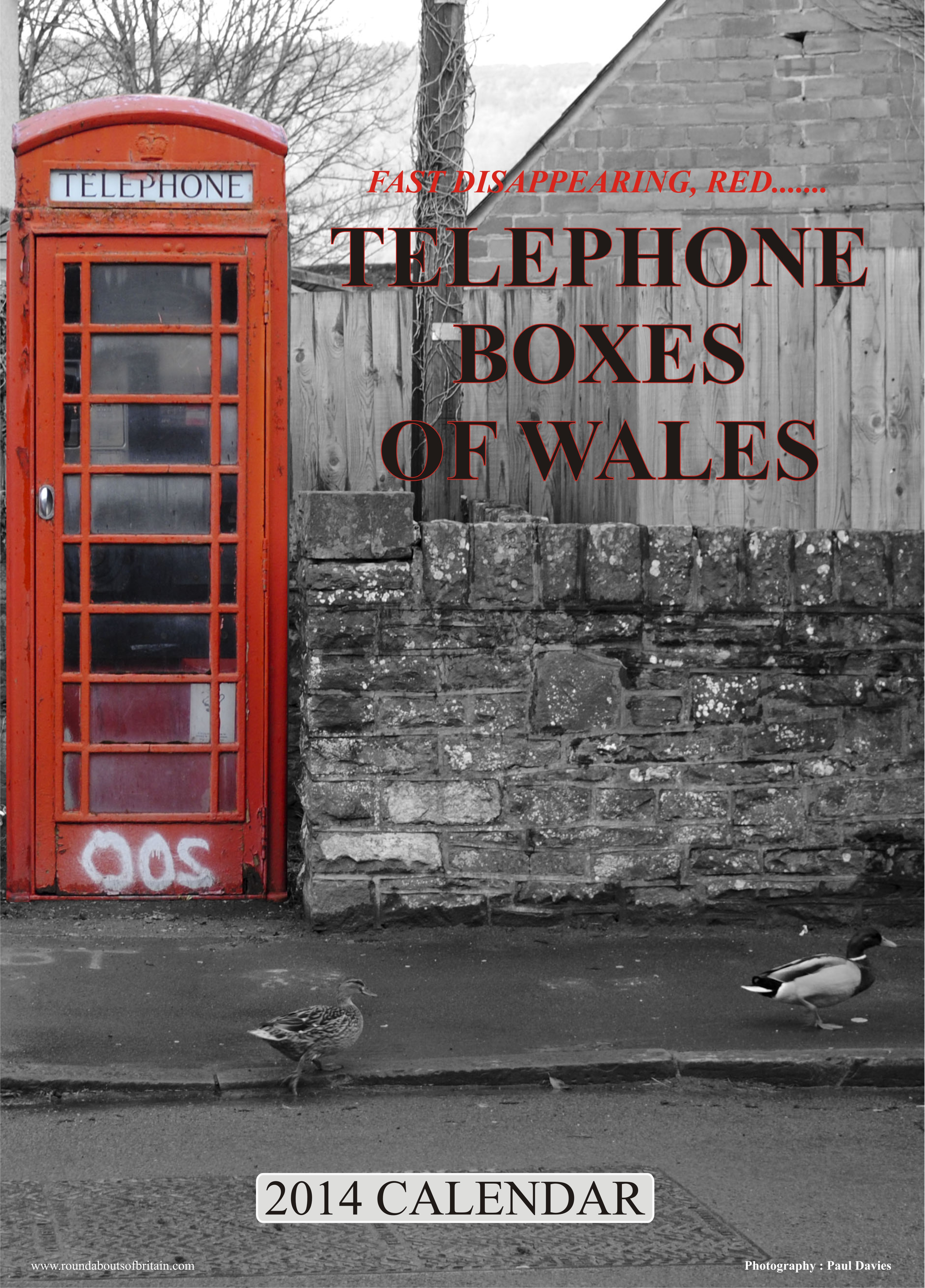 Fast Disappearing Red Telephone Boxes of Wales 2014 calendar